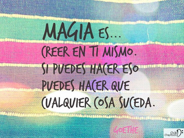 Magia es creer en ti mismo, si puedes hacer eso, puedes hacer que cualquier cosa suceda. #frases #magia
