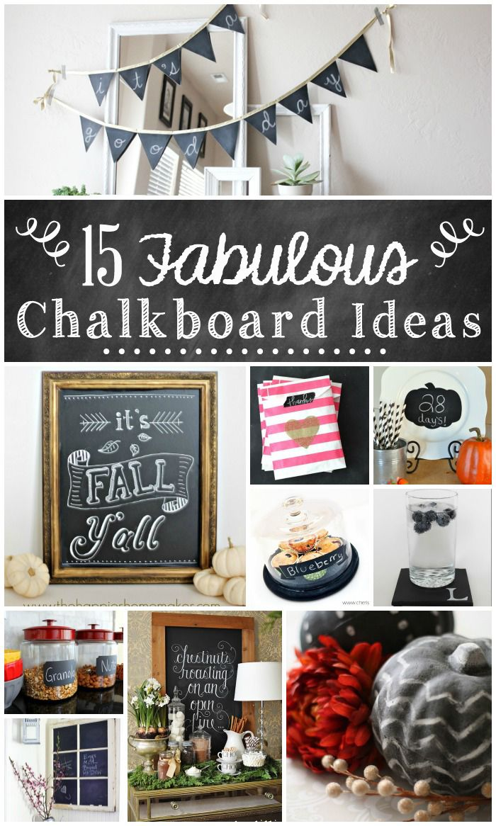 15 Fabulous Chalkboard Ideas: something to get creativity rolling. I could  see having items painted with chalkboard paint to be easily changed.