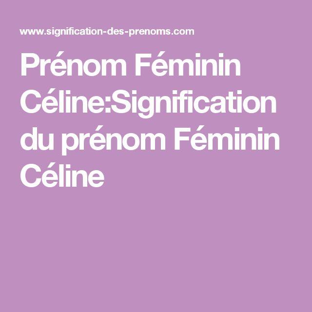 Prénom Féminin Céline:Signification du prénom Féminin Céline