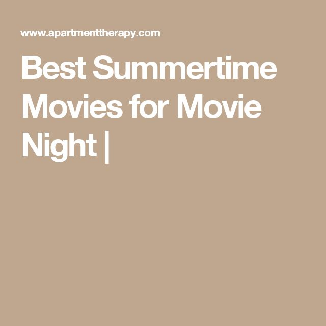 Best Summertime Movies for Movie Night  