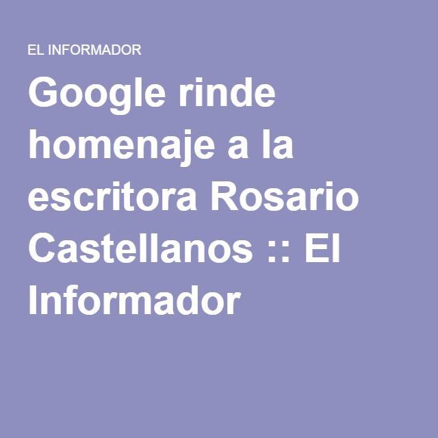 Google rinde homenaje a la escritora Rosario Castellanos :: El Informador