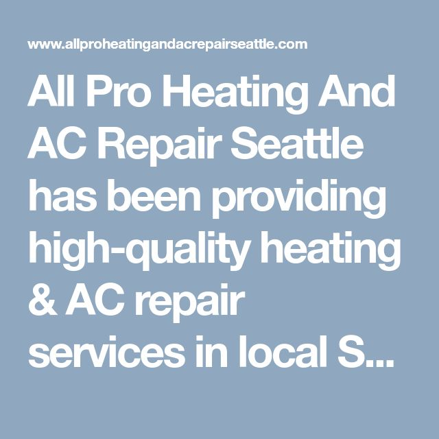 All Pro Heating And AC Repair Seattle has been providing high-quality heating & AC repair services in local Seattle area. We provide quality reliability of service with up-to-date technicians. #HeatingAndAirConditioningSeattle #ACRepairSeattleWA #SeattleHeatingAndAirConditioning #SeattleHeatingAndCooling