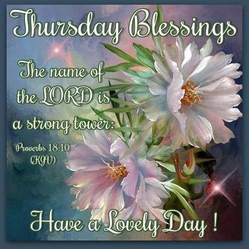 Thursday Blessings, Proverbs 18:10- Have a Lovely Day!