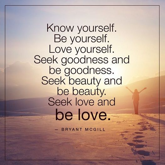 cool Life Quotes About Love: Be Love Seek Everything Know Yourself