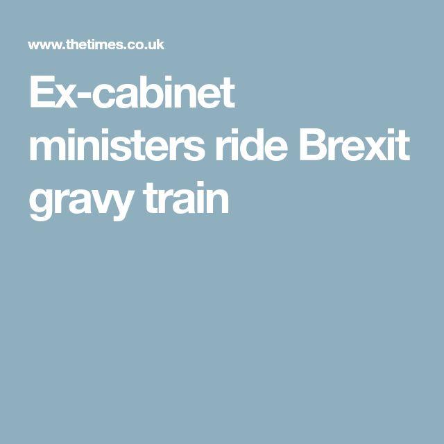 Ex-cabinet ministers ride Brexit gravy train