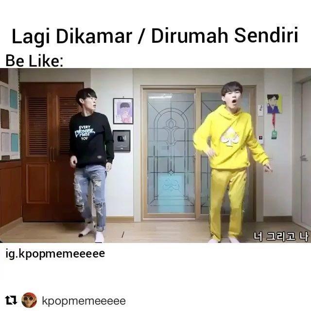#Repost @kpopmemeeeee via @dagelan_app ・・・ Dan malu setengah mampus kalo ketauan orang2 rumah gara2 dance geje😂😂😂 . . Cr. @xhlrud #kpop #kpopfunny #kpopmeme #memekpop #memeindo #meme