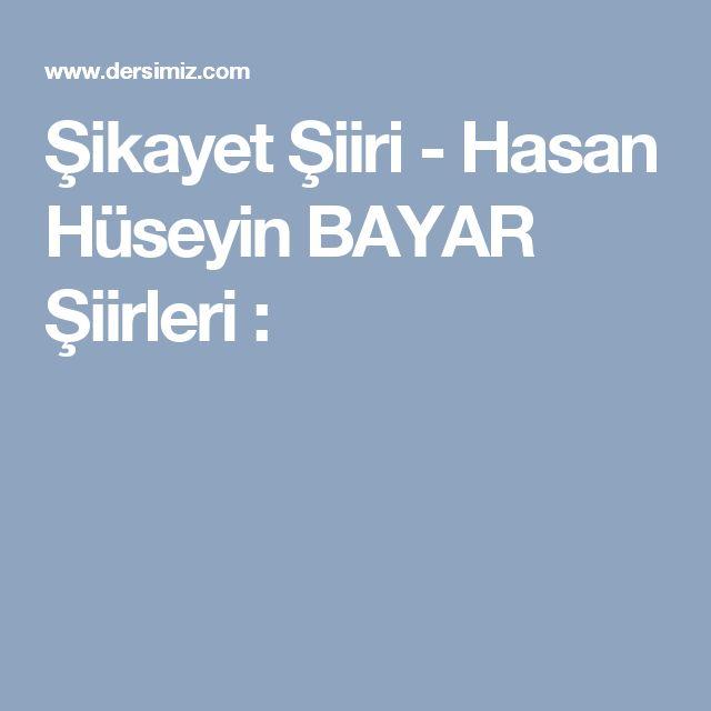 Şikayet Şiiri - Hasan Hüseyin BAYAR Şiirleri :