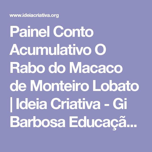 Painel Conto Acumulativo O Rabo do Macaco de Monteiro Lobato | Ideia Criativa - Gi Barbosa Educação Infantil