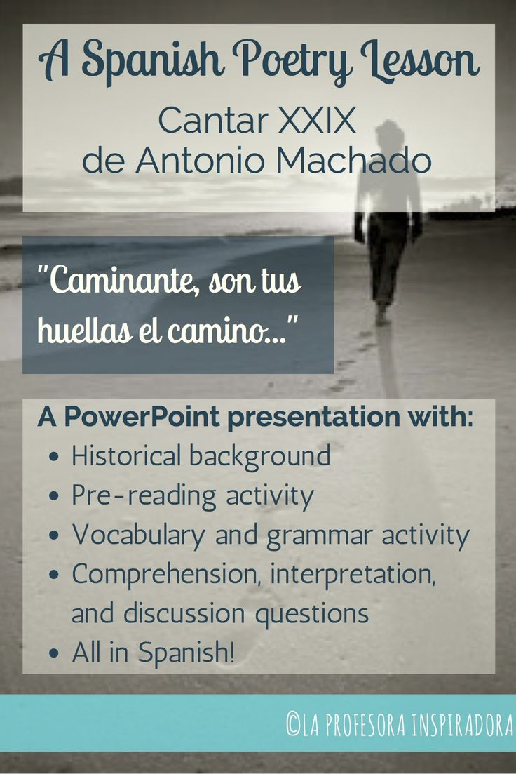 "This Powerpoint presentation provides all of the material needed to teach Antonio Machado's poem XXIX from his ""Proverbios y cantares"" in a Spanish class, including historical context, a pre-reading activity, questions on vocabulary, grammar, and reading comprehension, and prompts for open-ended discussions of interpretation and analysis. Presentation is in Spanish."