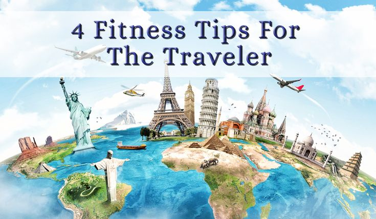 Do you travel? Find it hard to stay fit? 4 Fitness Tips for the Traveler. #travel