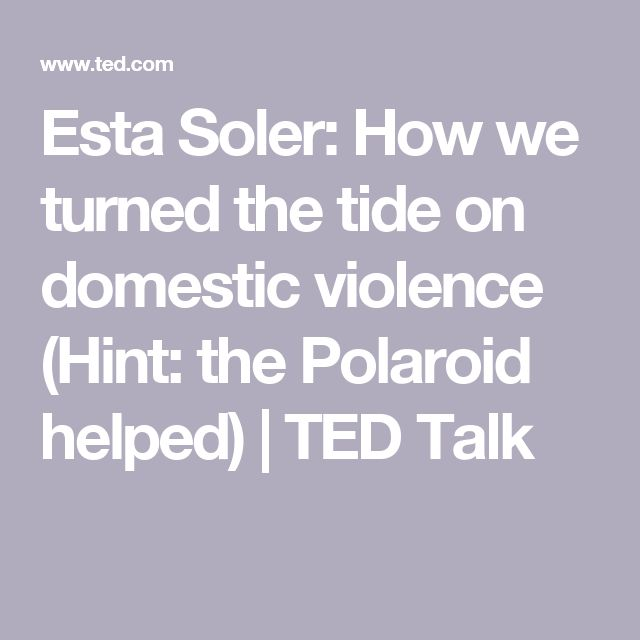 Esta Soler: How we turned the tide on domestic violence (Hint: the Polaroid helped) | TED Talk
