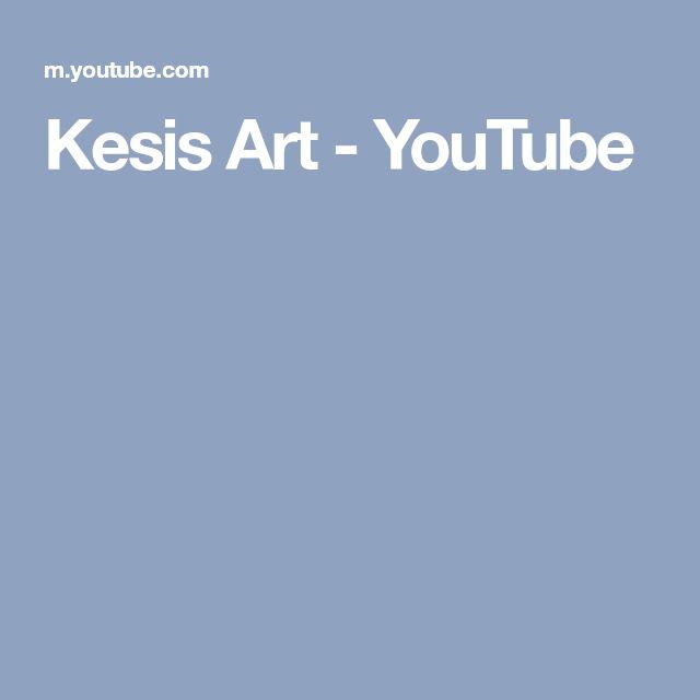 Kesis Art - YouTube