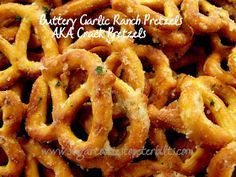 Buttery Garlic Ranch Pretzels (AKA Crack Pretzels): 16 oz. bag Mini Pretzels 4 oz. Orville Redenbacher Buttery Flavor Popcorn Oil 1 oz. package Hidden Valley Ranch Dip Mix (Original) 3 tsp garlic powder Coat pretzels with the oil,toss with dry ingredients. Bake @ 250 for 15-20 min.