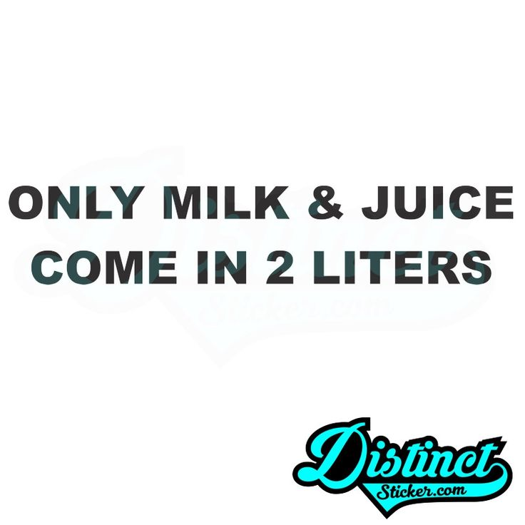 Only milk juice come in 2 liters sticker