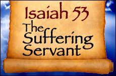 Isaiah 53: The Suffering Servant - Cutting through the distortions and mistranslations of this enigmatic text.