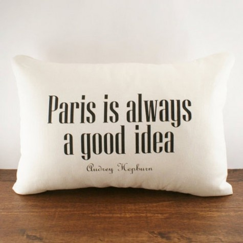 always: One Day, Paris, Good Ideas, Quotes, Audrey Hepburn, Audreyhepburn, Cushions, Places, Pillows
