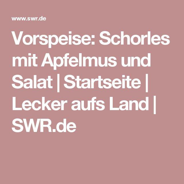 Vorspeise: Schorles mit Apfelmus und Salat   Startseite   Lecker aufs Land   SWR.de