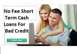 No Fee Bad Credit Loans Easy Cash Help to Resolve Small Crisis