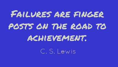 Failures are finger posts on the road to achievement....