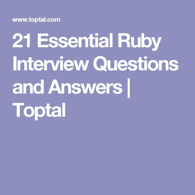 21 Essential Ruby Interview Questions and Answers | Toptal