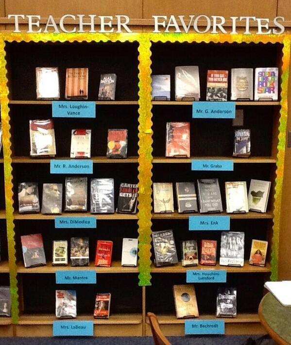 Make a display of teachers' favorite books.