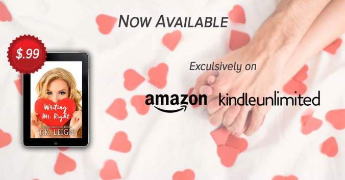 What happens when a romance author finds herself blocked? She goes in search of a muse of course!  Writing Mr. Right a brand new Romantic comedy from USA Today bestselling author T.K. Leigh is now LIVE! #1click it today. Just $.99 or FREE with Kindle Unlimited.  Amazon US: http://amzn.to/2t4hAtP  Amazon UK: http://amzn.to/2t4DjBh  Amazon: AU: http://amzn.to/2tY6HpL  Amazon CA: http://amzn.to/2sAkTHH Writing Mr. Right is the perfect blend of snarky angsty and sexy romance. Its laugh out loud…