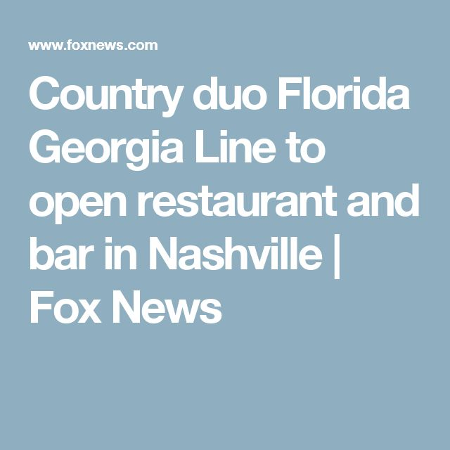 Country duo Florida Georgia Line to open restaurant and bar in Nashville | Fox News