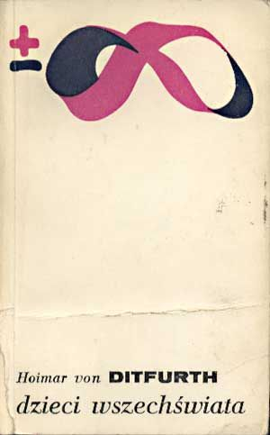 Dzieci wszechświata, Hoimar von Ditfurth, PIW, 1976, http://www.antykwariat.nepo.pl/dzieci-wszechswiata-hoimar-von-ditfurth-p-1335.html