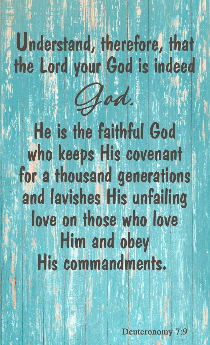 He is the faithful God who keeps His covenant for a thousand generations and lavishes His unfailing love on those who love