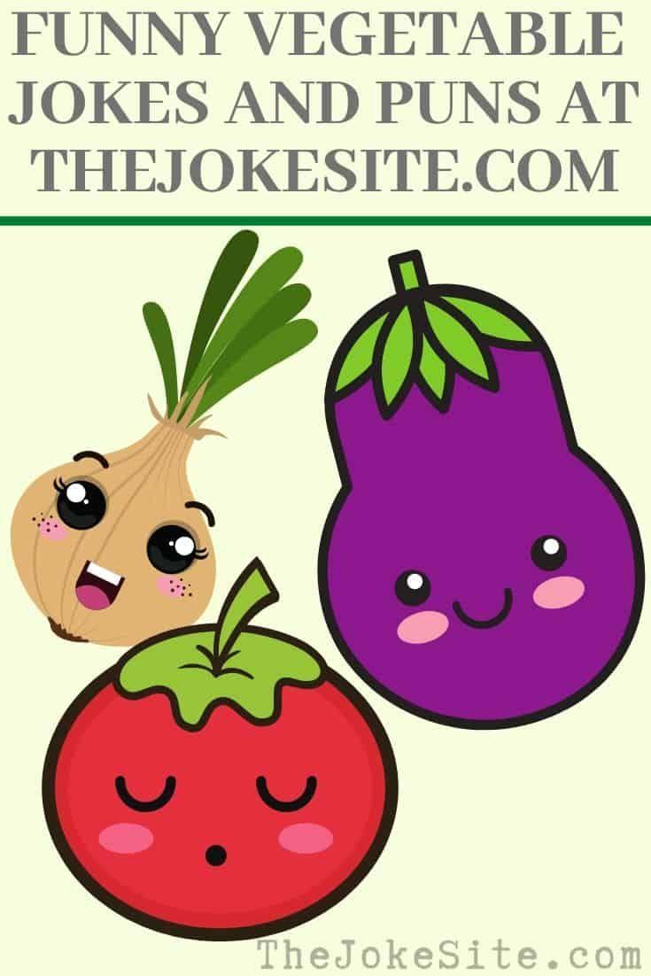 Vegetable Jokes Thejokesite Com Discover More Funny Jokes For The Entire Family Funny Vegetables Jokes Veggie Jokes
