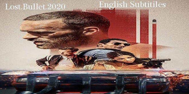 Lost Bullet 2020 English Subtitles Download In 2020 Film Life Subtitled English