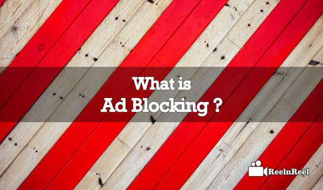 What is Ad Blocking? The only word that revolutionized the entire video ads is Adblock. what does it mean? Where is it applicable?