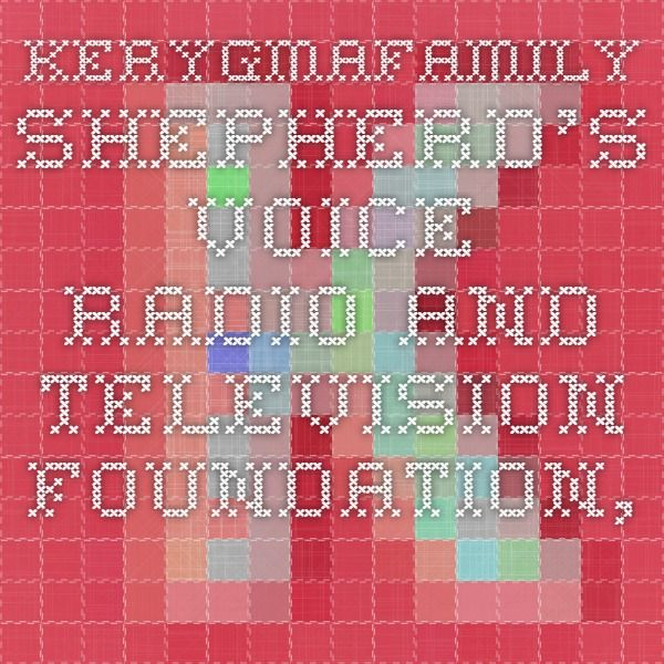 Daily Mass Readings with reflections from KerygmaFamily - Shepherd's Voice Radio and Television Foundation, Inc.
