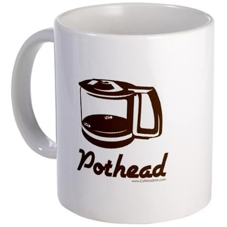 I'm a pothead, are you?  Get this design on mugs, shirts, etc at www.cafepress.com/dd/16409232?aid=48120088 #coffee #CoffeeNate