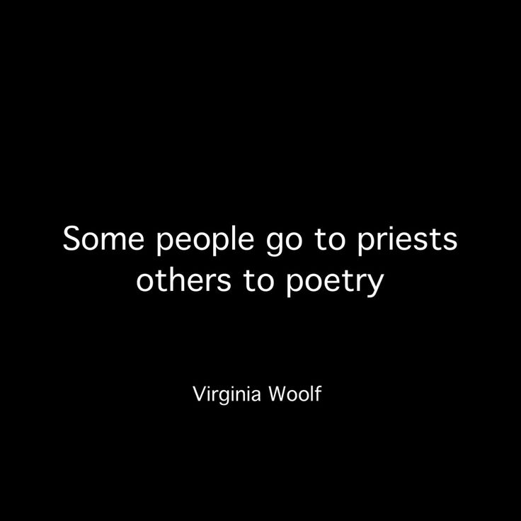Virginia Woolf | some people go to priests, others to poetry | deep quotes | beautiful words to live by | writing quotes | poetry