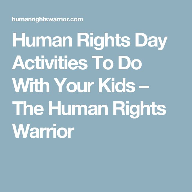 Human Rights Day Activities To Do With Your Kids – The Human Rights Warrior