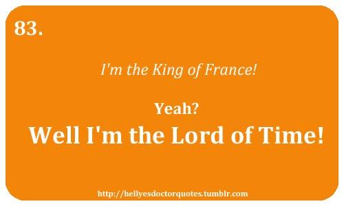 Lord of Time trumps King of France every time!
