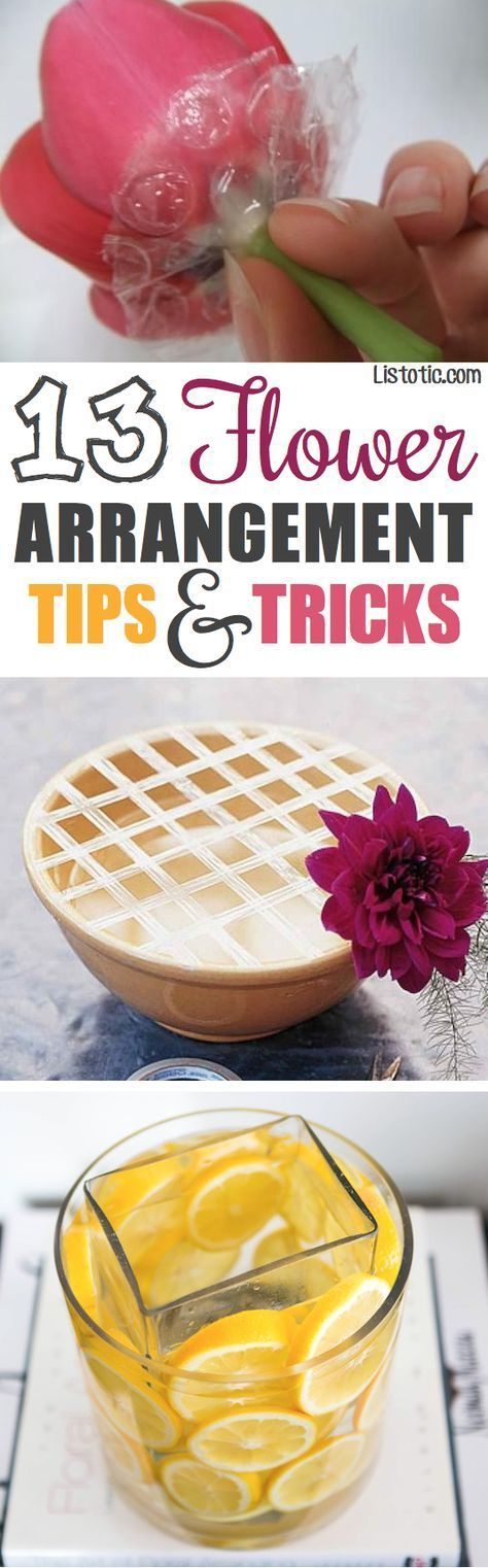 Arranging flowers can be intimidating and frustrating! The bouquet always looks so pretty in the store, and then you get home and plop it in a vase only to be disappointed. Arranging flowers is definitely an art, but with a few tips and tricks up your sleeve, you can create floral arrangements as good as the pros. Here are some great tips to get you started:	http://www.listotic.com/13-clever-flower-arrangement-tips-tricks/