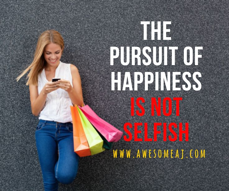 The Pursuit of Happiness is Not Selfish