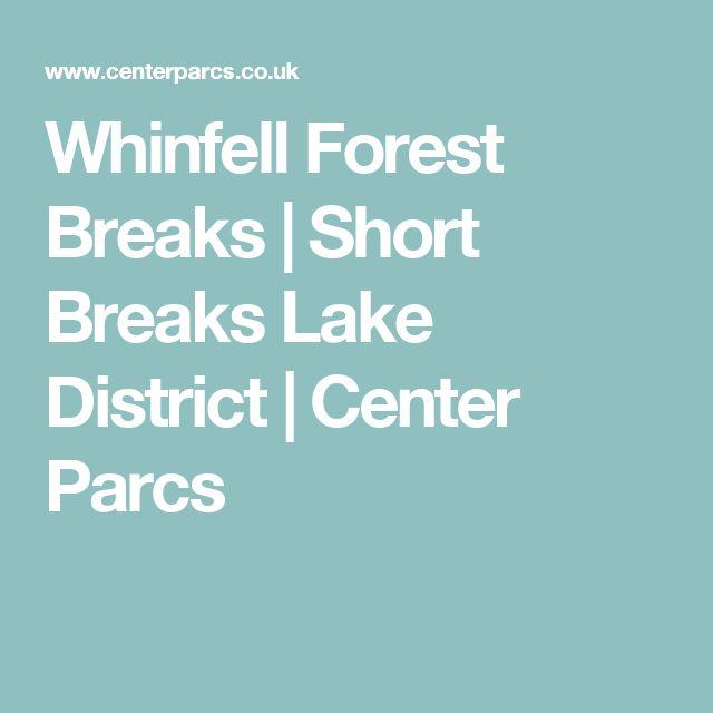 Whinfell Forest Breaks | Short Breaks Lake District | Center Parcs