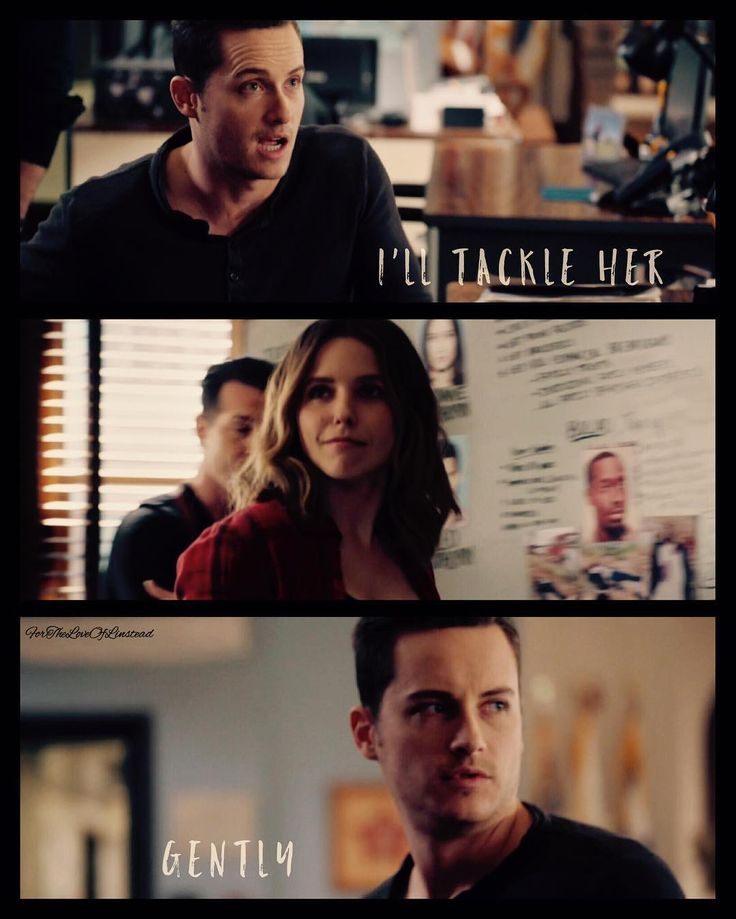 Voight: If she leaps across the conference table... Halstead: I'll tackle her. Gently. (4x07)