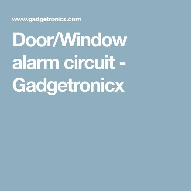 Door/Window alarm circuit - Gadgetronicx