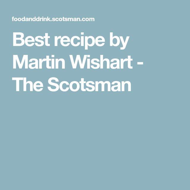 Best recipe by Martin Wishart - The Scotsman