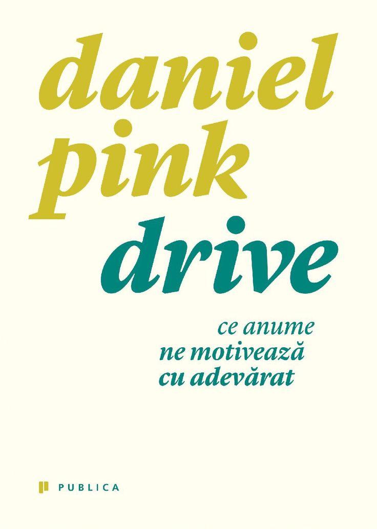 Drive. Ce anume ne motiveaza cu adevarat  - Daniel Pink  -  -  Majoritatea oamenilor cred ca cea mai buna metoda pentru a motiva este utilizarea unor rec
