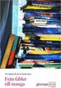 Från fabler till manga riktar sig till studenter, lärare, forskare, bibliotekarier och alla som vill lära sig mer om det spännande och ständigt växande området barn- och ungdomslitteratur.