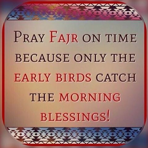 "#mulpix ""...Dont miss your blessings, Wake up for  #Fajr prayer..Pray on time because only the early birds catch the morning blessings!...""  #FAJR #SALAAH.  Prayer is better than sleep..."" . Time for Fajr ... Salaah is better than sleep Dua when waking up  الْحَمْدُ للهِ الَّذِي أَحْيَانَا بَعْدَ مَا أَمَاتَنَا وَإِلَيْهِ النُّشُورُ"" Alhamdu lillaahil-lathee 'ahyaanaa ba'da maa 'amaatanaa wa'ilayhin-nushoor"