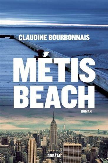>> sur ma liste cet été ! | Métis Beach | CLAUDINE BOURBONNAIS #livre #littérature #québec #bonnestjean