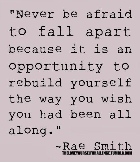 Never be afraid to fall apart.Remember This, Life Lessons, Menu, So True, Fall Apartments, Inspiration Quotes, Wise Words, Falling Apart, True Stories