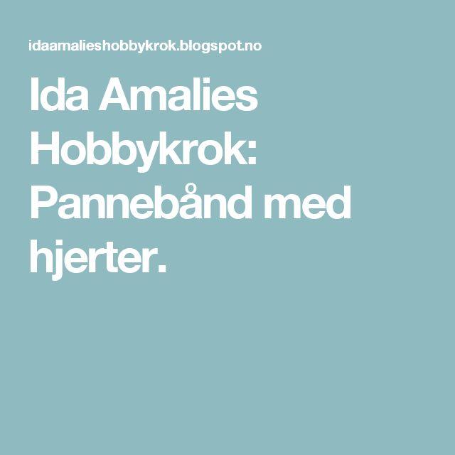 Ida Amalies Hobbykrok: Pannebånd med hjerter.