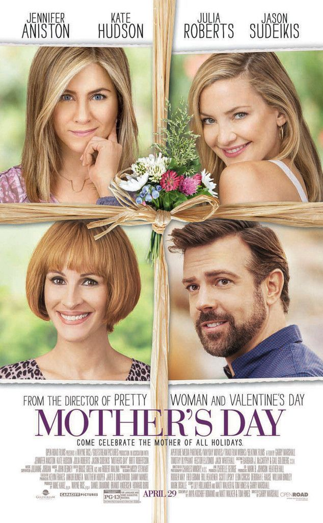 Mother's Day the movie with all star cast featuring Julia Roberts, Jennifer Aniston, Kate Hudson and Jason Sudeikis